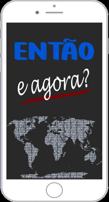 """ENTÃO E AGORA? """"a sociedade digital"""""""