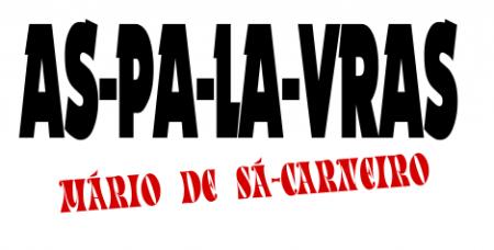 AS-PA-LA-VRAS - Mário de Sá-Carneiro