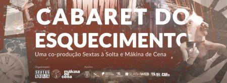 Cabaret do Esquecimento - Casa Cultura Loulé - Sextas à Solta